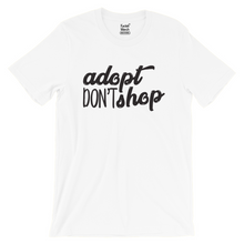 Load image into Gallery viewer, Adopt Don't Shop T-Shirt