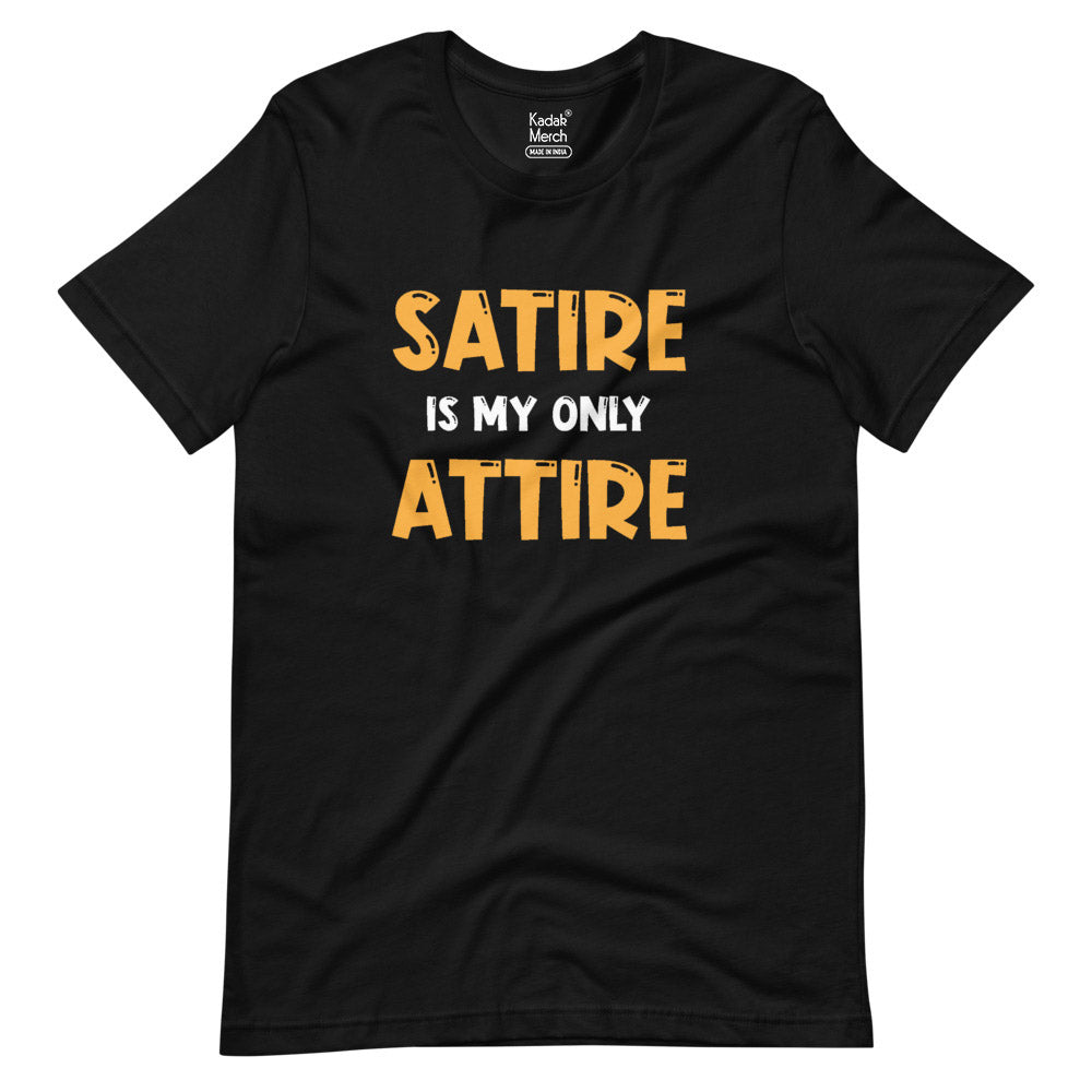 Satire is my only Attire T-Shirt