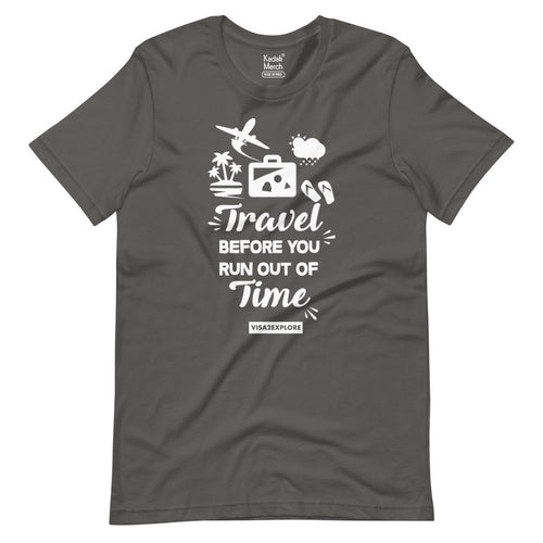 Travel before you run out of Time T-Shirt