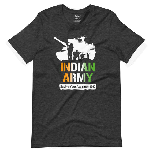 Indian Army Saving Your Ass Since 1947 T-Shirt