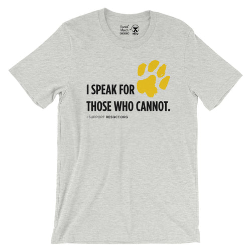 I Speak For Those Who Cannot T-Shirt