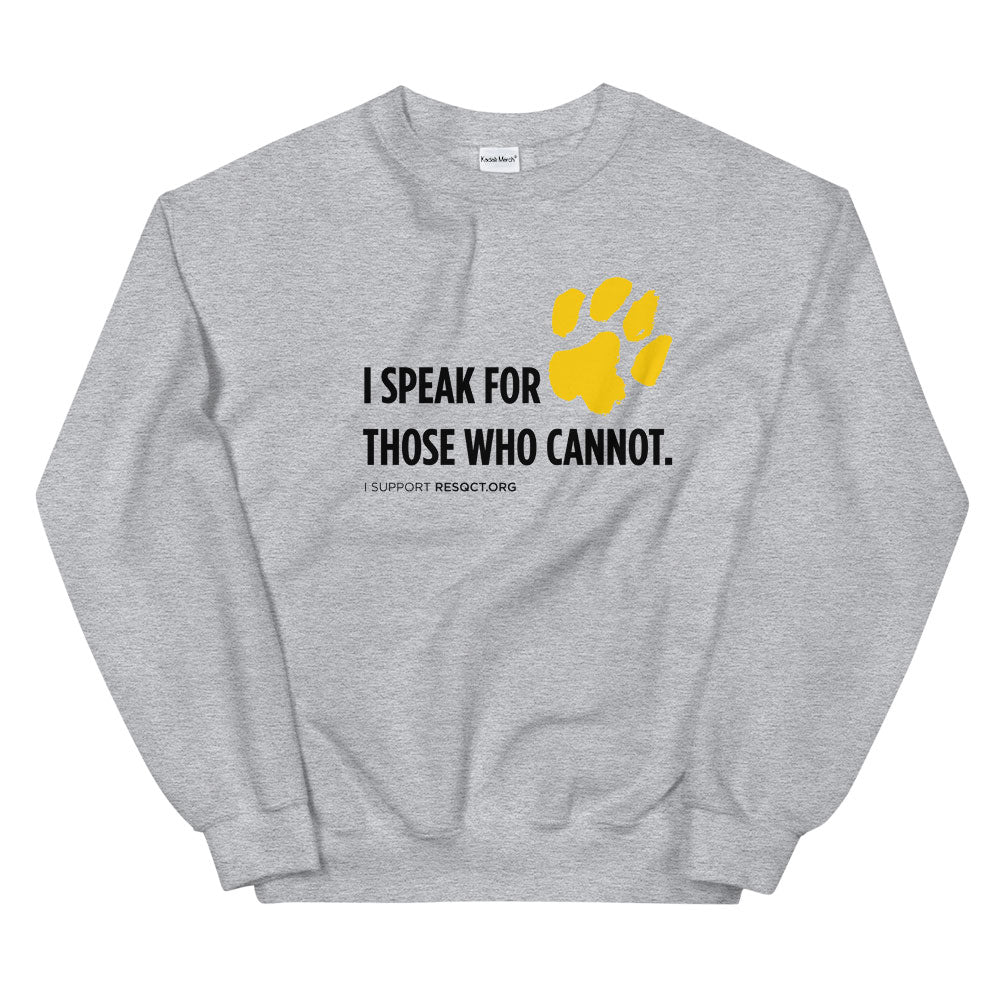 I Speak For Those Who Cannot Sweatshirt
