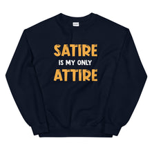 Load image into Gallery viewer, Satire is my only Attire Sweatshirt