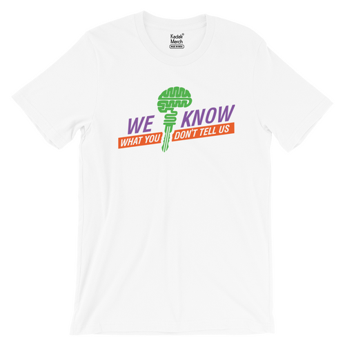 We Know Everything T-Shirt