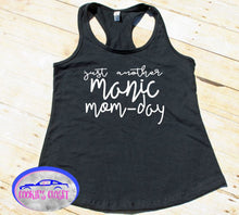 Load image into Gallery viewer, Just Another Manic Mom-Day Women Racerback Tank Top