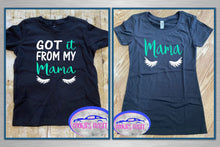Load image into Gallery viewer, Got it from my Mama Ladies Fitted T Shirt & Toddler T-Shirt for Mother and Daughter