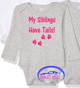 ****Clearance**** My Siblings have Tails White or Gray Short or Long Sleeve Infant Bodysuit