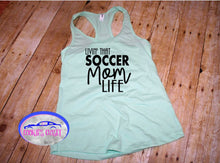 Load image into Gallery viewer, Livin' That Soccer Mom Life Ladies Raceback Tank Top