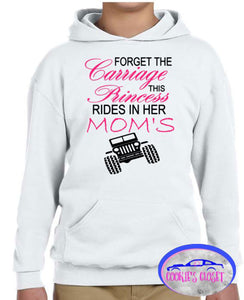 Forget the Carriage This Princess Rides in Her Mom's (any name) Wrangler Youth T-Shirt or Pullover Hoodie