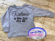Load image into Gallery viewer, Kindness is One Size Fits All Toddler Short or Long Sleeve T-Shirt