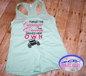 Forget the Carriage This Queen Drives Her Own Wrangler Ladies Racerback Tank Top
