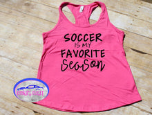 Load image into Gallery viewer, Soccer is My Favorite Season Women Racerback Tank Top