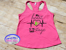 Load image into Gallery viewer, My Heart is on that Stage Women Racerback Tank Top