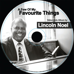 'A Few Of My Favourite Things' by Lincoln Noel