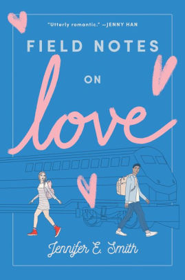 summer reads Field Notes on Love By Jennifer E. Smith
