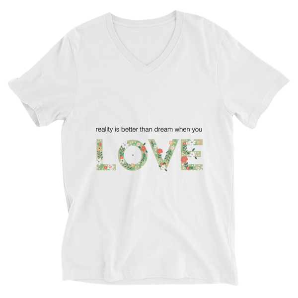 Reality Is Better In Love V-Neck T-shirt - White