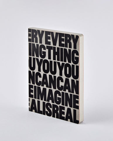 EVERYTHING YOU CAN IMAGINE IS REAL - Notebook