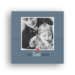 One Loved Daddy 8x8 Metal Print