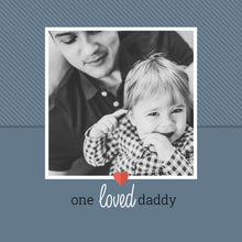 Load image into Gallery viewer, One Loved Daddy 8x8 Metal Print