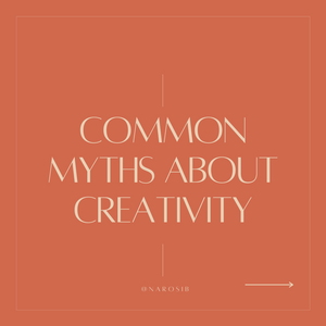 COMMON MYTHS ABOUT CREATIVITY FIND YOUR CREATIVE POWERS