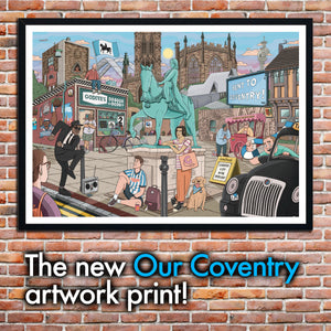 'Our Coventry' art print