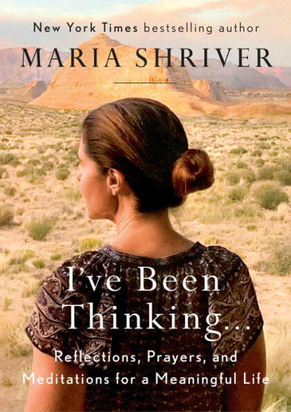 """I've Been Thinking..."" by Maria Shriver"