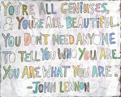 You're All Geniuses Art Print