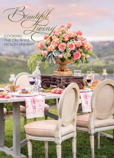 Beautiful Living Cal-a-Vie Cookbook