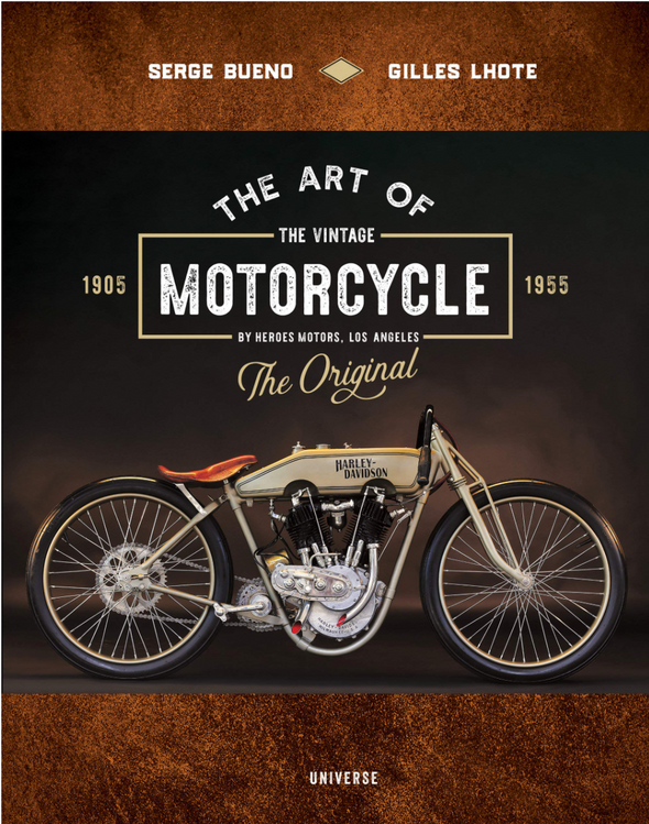 The Art of the Vintage Motorcycle by Serge Bueno & Gilles Lhote