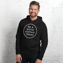 Load image into Gallery viewer, BE A GOOD HUMAN TODAY HOODIE (unisex) - BE A GOOD HUMAN TODAY