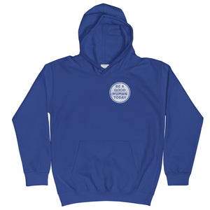 BE A GOOD HUMAN TODAY KIDS HOODIE - BE A GOOD HUMAN TODAY