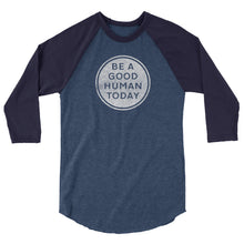 Load image into Gallery viewer, BE A GOOD HUMAN TODAY BASEBALL T-SHIRT (unisex) - BE A GOOD HUMAN TODAY