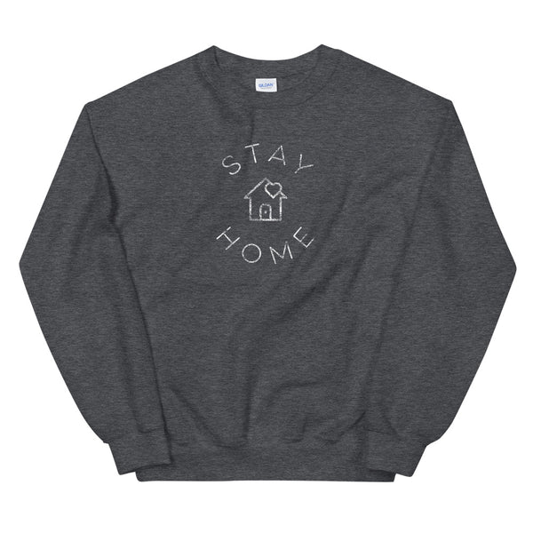 STAY HOME CREW NECK SWEATSHIRT - BE A GOOD HUMAN TODAY