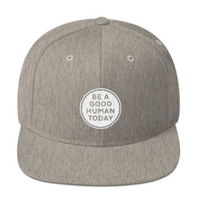 Load image into Gallery viewer, BE A GOOD HUMAN TODAY SNAPBACK - BE A GOOD HUMAN TODAY