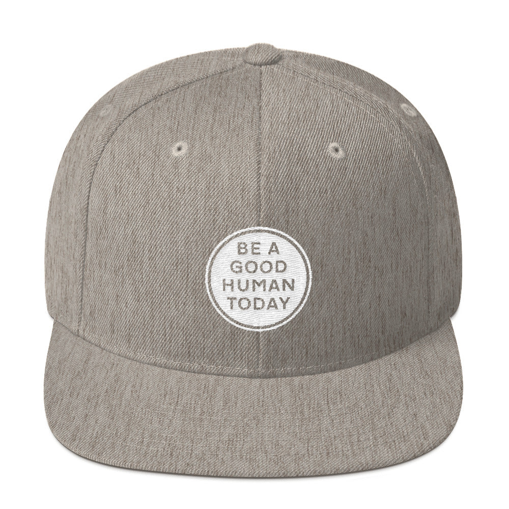 BE A GOOD HUMAN TODAY SNAPBACK - BE A GOOD HUMAN TODAY