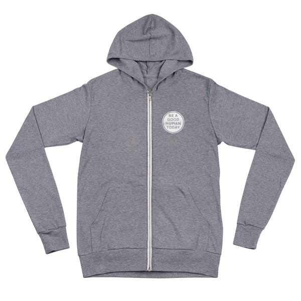 BE A GOOD HUMAN TODAY LIGHTWEIGHT ZIP HOODIE (unisex) - BE A GOOD HUMAN TODAY