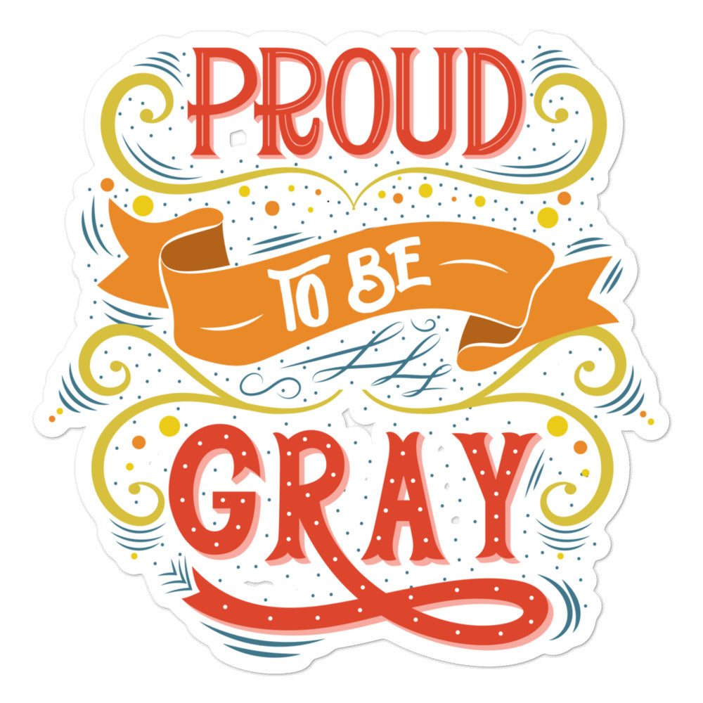 PROUD TO BE GRAY sticker