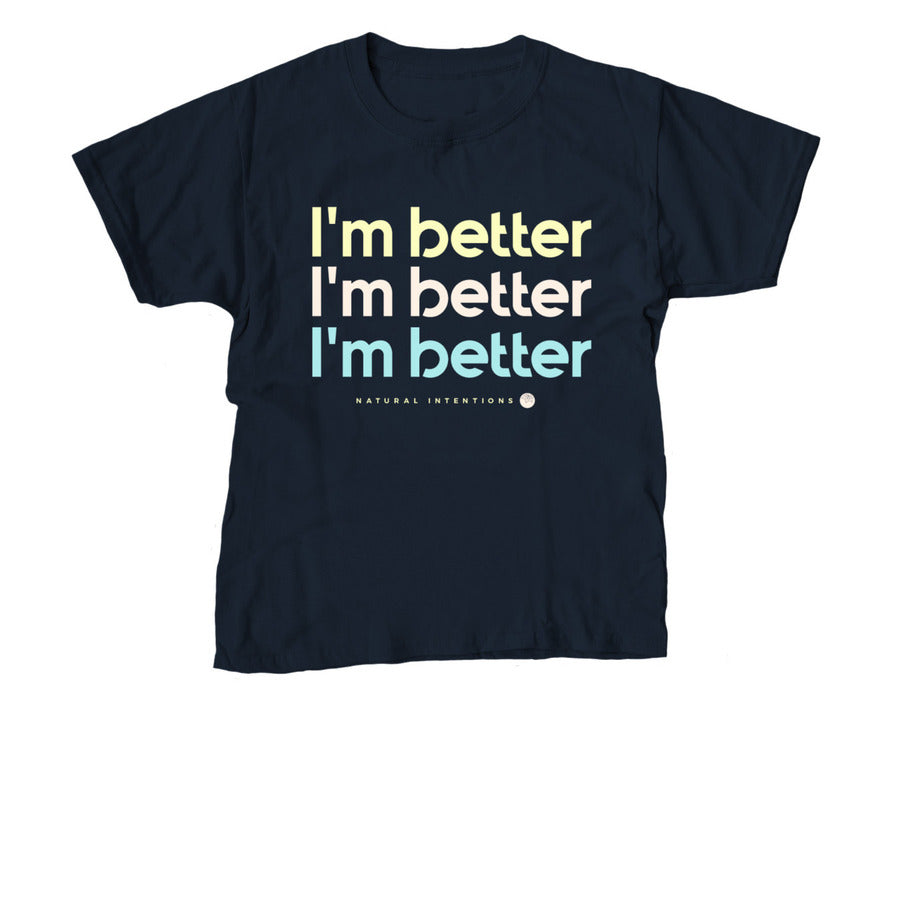 I'm Better - Youth Tee