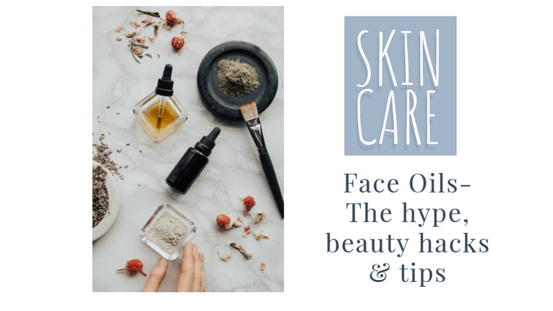 Face Oils- beauty hacks and tips