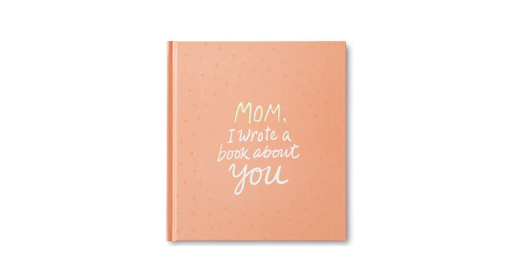 Mom , I Wrote a Book About You - Gift Book