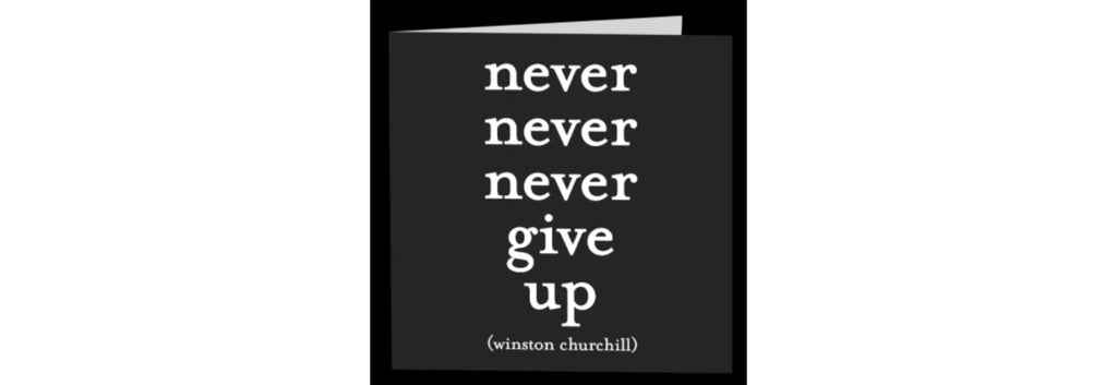 "Quotable Cards, Magnet ""Never Never Never Give Up"""
