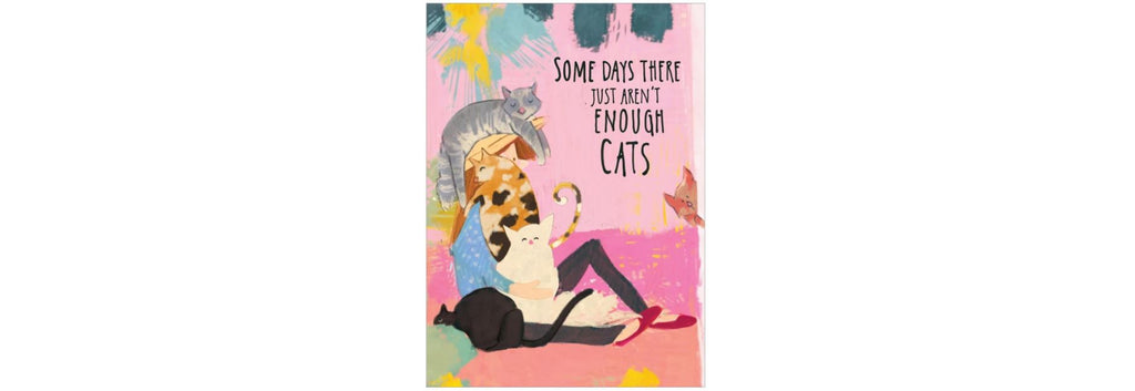 Not Enough Cats All Occasion Greeting Card
