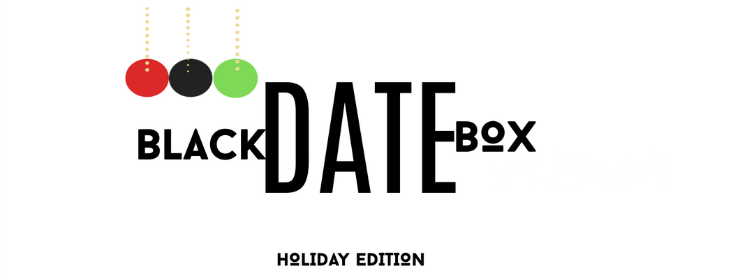 BLACKDATEBOX™  Holiday Edition Box