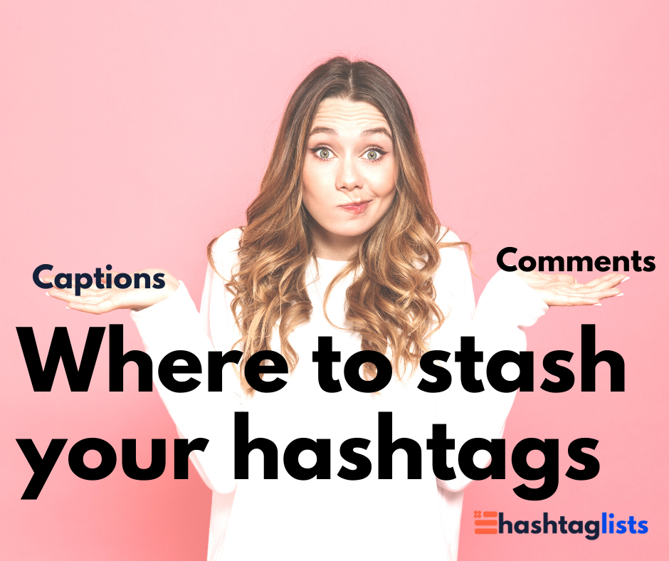 Captions or Comments? When and Where to Add  Hashtags on Instagram