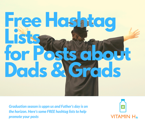 Free Featured Hashtag Lists for Dads & Grads and More