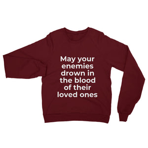 """May your enemies drown in the blood of their loved ones"" Sweatshirt"