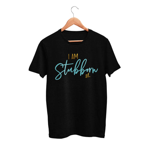 I Am Stubborn Cotton T-Shirt