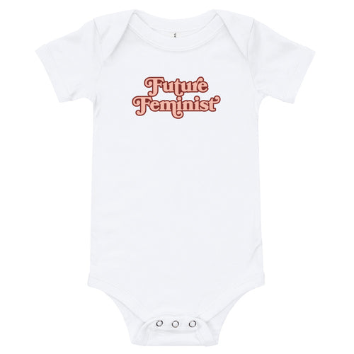 Future Feminist - Baby One Piece