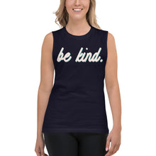 Load image into Gallery viewer, Be Kind Navy Womens Muscle Tank Top by Empowerologist