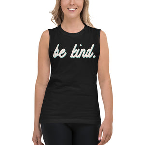 Be Kind Black Womens Muscle Tank Top by Empowerologist